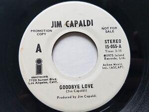 "JIM CAPALDI - Goodbye Love 1975 PROMO 7"" Island Funky Pop Rock SSW TRAFFIC"