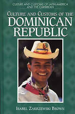 Culture and Customs of the Dominican Republic (Cultures and Customs of the World