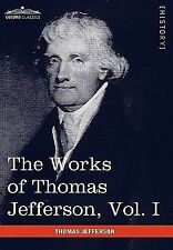 The Works of Thomas Jefferson : Autobiography, Anas, Writings 1760-1770 by...