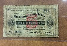Colorado Supply Coal  Co. 5c 1907  Issued Scrip Note  five cent obsolete