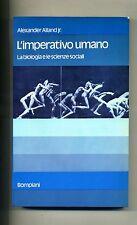 Alexabder Alland JF. # L'IMPERATIVO UMANO # Bompiani 1974