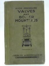 High Pressure Valves and Boiler Mountings. (Anon - undated) (ID:09864)