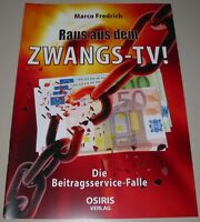 Ratgeber Broschüre Raus aus dem Zwangs TV Beitragsservice Falle Fredrich NEU!