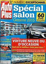 AUTO PLUS N°1382 27 FEVRIER 2015  SALON DE GENEVE/ NEUVE OU OCCASION?/ CLIO 4