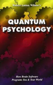 Quantum Psychology: How Brain Software Prog... by Robert Anton Wilson 1561840718