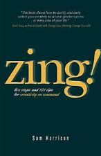 Zing! : Five Steps and 101 Tips for Creativity on Command  FREE SHIPPING