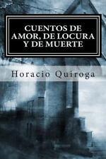Cuentos de Amor, de Locura y de Muerte by Horacio Quiroga (2015, Paperback)