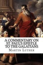 A Commentary on St. Paul's Epistle to the Galatians by Martin Luther (English) P