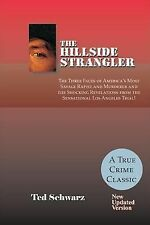 The Hillside Strangler : The Three Faces of America's Most Savage Rapist and...