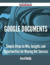 Google Documents - Simple Steps to Win, Insights and Opportunities for Maxing Ou