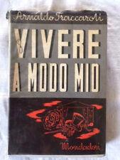 FRACCAROLI-VIVERE A MODO MIO-Mondadori 1941-1 ED