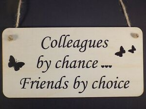 """""""Colleagues by chance, Friends by choice"""" Wood hanging Plaque love present gift"""