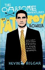The Oarsome Adventures of a Fat Boy Rower: How I W... by Biggar, Kevin Paperback