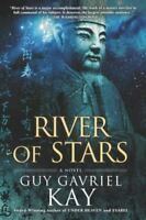 River Of Stars: By Guy Gavriel Kay