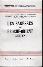 collectif - LES SAGESSES DU PROCHE-ORIENT ANCIEN - colloque de Strasbourg 1962