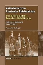 Asian/American Curricular Epistemicide: From Being Excluded to Becoming a Model
