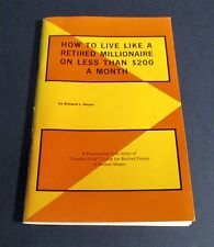 How To Live Like A Retired Millionaire On Less Than $200 A Month Rich Hayes 1962