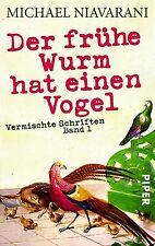 Der frühe Wurm hat einen Vogel: Vermischte Schriften Band I: Vermischte Schrifte