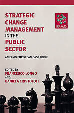 Strategic Change Management in the Public Sector: An EFMD European Case Book, ,