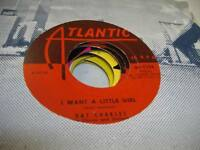 Soul 45 RAY CHARLES WITH CHORUS AND ORCHESTRA I Want A Little Girl on Atlantic