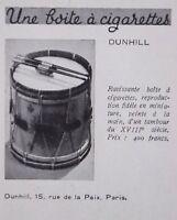 PUBLICITÉ DE PRESSE 1930 DUNHILL BOITE A CIGARETTES TAMBOUR XIIIéme - TABAC