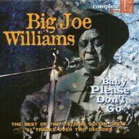 BIG JOE WILLIAMS - BABY PLEASE DON'T GO  CD NEW!