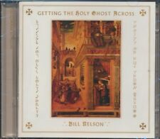 Bill Nelson - Getting The Holy Ghost Across NEW CD
