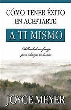 Como tener exito en aceptarte a ti Mismo by Joyce Meyer (Paperback)