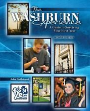 The Washburn Experience : A Guide to Surviving Your First Year by John Dahlstra…