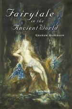 Fairytale in the Ancient World by Graham Anderson (2000, Paperback)