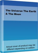 The Universe The Earth & The Moon By HISTORY.