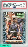 1992 STADIUM CLUB Shaquille O'Neal #21 BEAM TEAM-MEMBERS ONLY ROOKIE RC PSA 8
