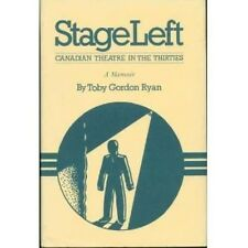 Stage left: Canadian theatre in the thirties : a memoir