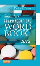 Saunders Pharmaceutical Word Book 2012: By Ellen Drake CMT  FAAMT, Randy Drak...