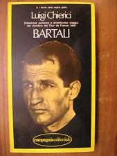 Luigi Chierici GINO BARTALI 1° Compagnia editoriale 1977 ciclismo maglia gialla