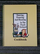 Dancing Prancing and Shouting In the Peach Orchard Cookbook by Martha Massey