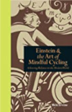 Einstein & The Art of Mindful Cycling: Achieving Balance in the Modern World (Mi