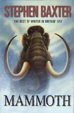 Mammoth by Stephen Baxter - First Print First Edition Hardcover w/DJ - NEW!