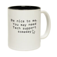 Funny Mugs Be Nice To Me You May Need Tech Support Some Day Gamer NOVELTY MUG