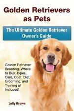 Golden Retrievers As Pets : Golden Retriever Breeding, Where to Buy, Types, C...