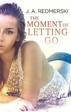 The Moment of Letting Go, Redmerski, J. A., Very Good condition, Book