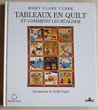 Tableaux en Quilt et comment les réaliser M C CLARK éd DMC 1996