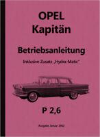 Opel Kapitän P 2,6 Bedienungsanleitung Betriebsanleitung Handbuch Hyra-Matic 2.6