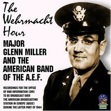 Wehrmacht Hour - Glenn & The American Band Of The Aef Miller (2008, CD NEU)