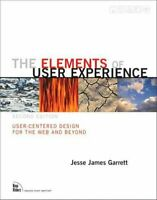 The Elements of User Experience User-Centered Design for the We... 9780321683687