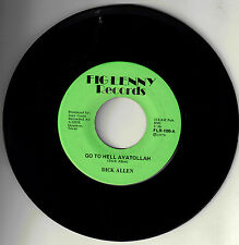 """RARE - NOVELTY - DICK ALLEN! """"GO TO HELL AYATOLLAH"""" FIGLENNY RECORDS FLR-100 45!"""