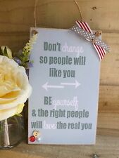 Don't Change Motivational Plaque Hanging Sign College, School, Work Gift
