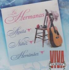 CD - Las Hermanas NEW Aguila Nunez Hernandez Viva La Musica FAST SHIPPING !