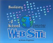 Building a School Web Site : A Hands-on Project fo