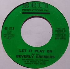 BEVERLY BREMERS on BRUT ~ ROCK / POP 45 ~ RARE ~ NICE COPY!